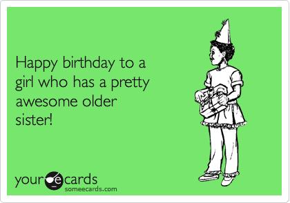 Sister Funny Birthday Memes