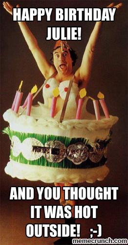 happy birthday julie meme Happy birthday julie Memes happy birthday julie meme