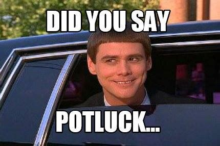 Image result for potluck meme