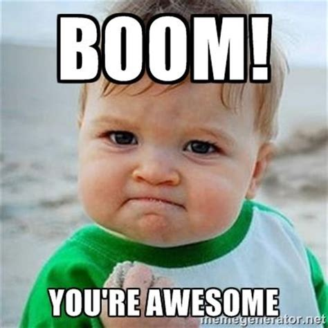 You re awesome Memes