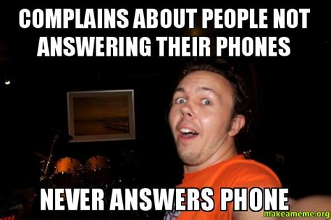 Not Answering Phone Memes