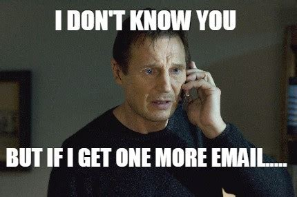 i-dont-know-you-email-meme