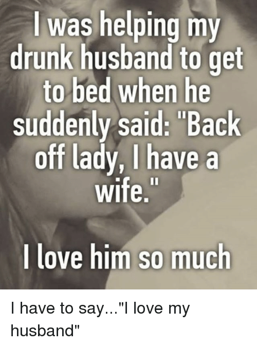 25 best memes about love my husband love my husband memes