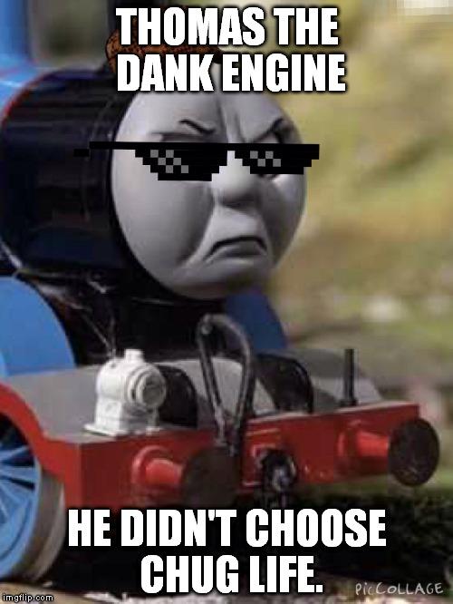 Thomas the dank engine Memes