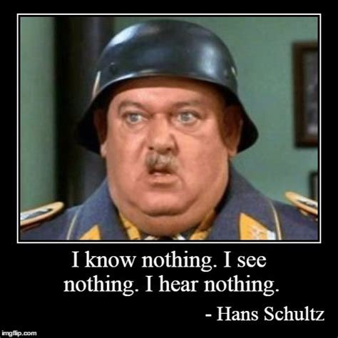Sgt schultz i know nothing Memes