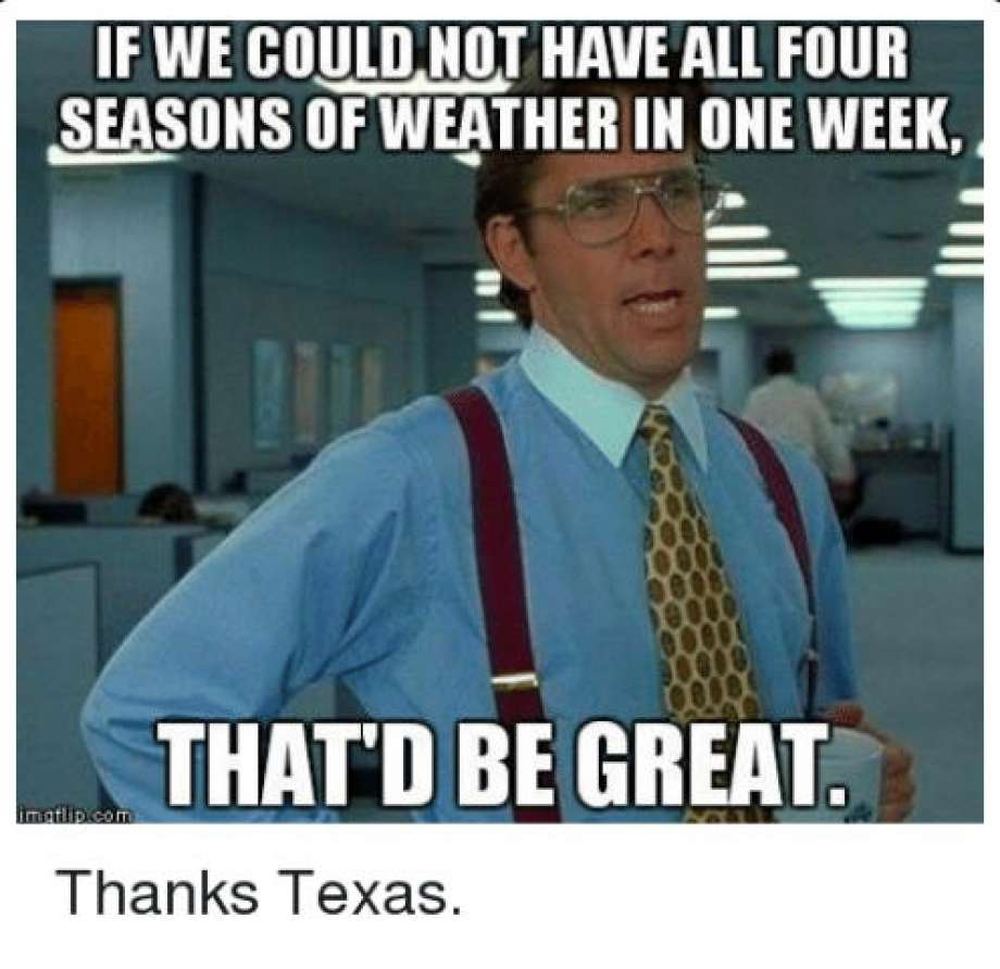 Image result for texas weather meme