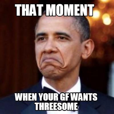 My fiance wants a threesome should i do it Threesome Memes