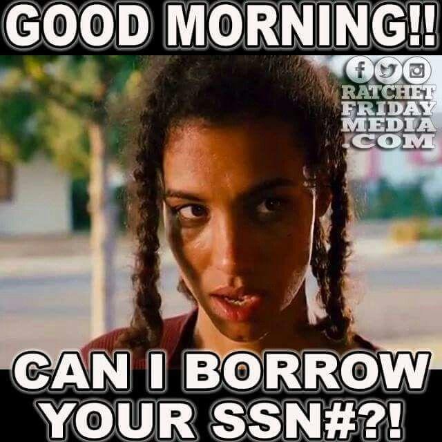 Ghetto Good Morning Memes