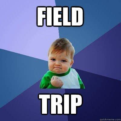 Field trip Memes