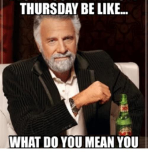 Thirsty Thursday Memes
