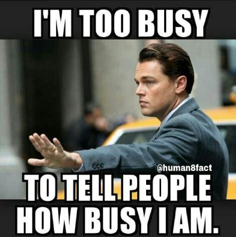 I m busy Memes
