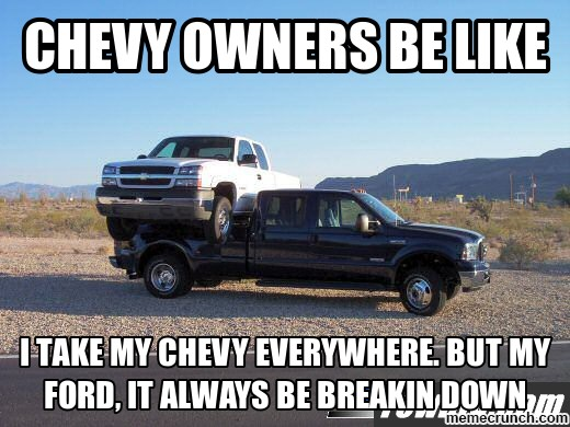 Is Ford Better Than Chevy >> Ford Vs Chevy Memes