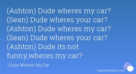 Dude Wheres My Car Memes