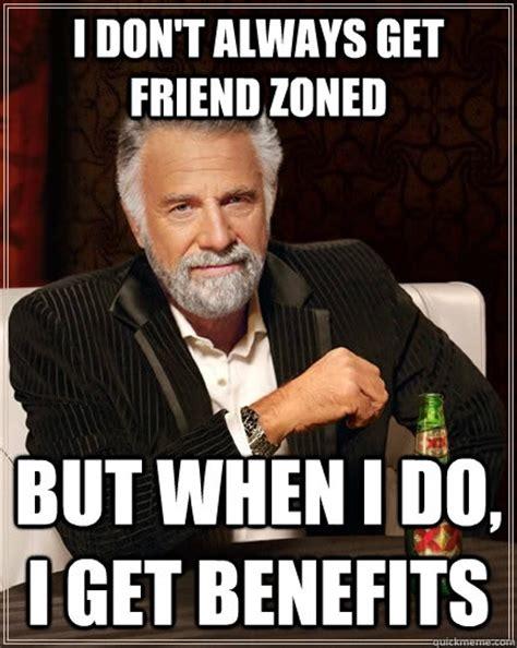 Benefits friends meme with 10 Best