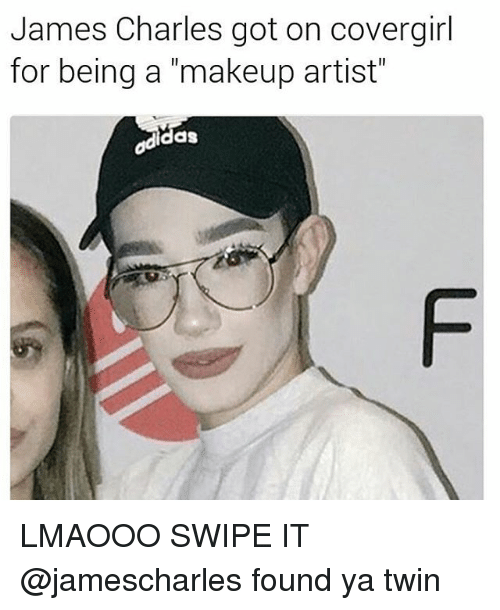 9 Hilarious James Charles Memes That Will Make You Lol King Feed Really Funny Memes Funny Relatable Memes Stupid Funny Memes
