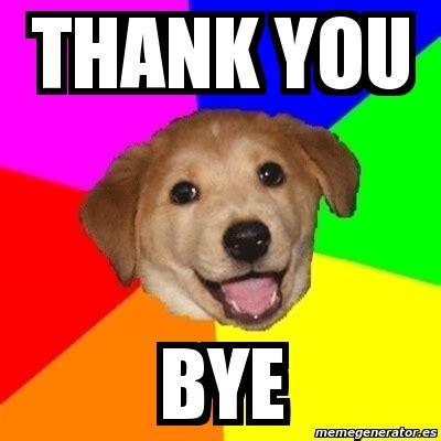 Bye dog Memes