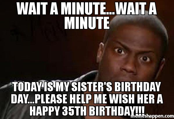 Birthday Memes For Sister 28 Images Happy