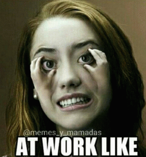 funny tired at work memes
