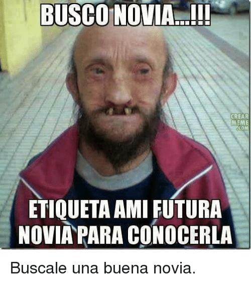ae51f50757e5c Busco novia Memes