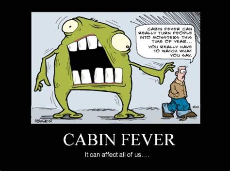 Cabin Fever Memes