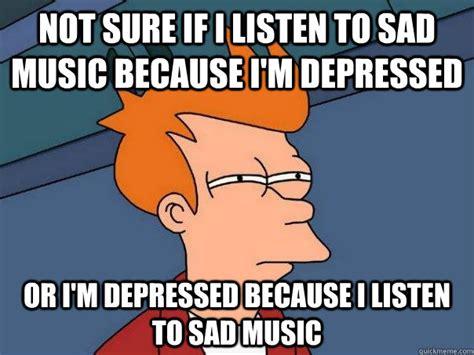 Sad song Memes