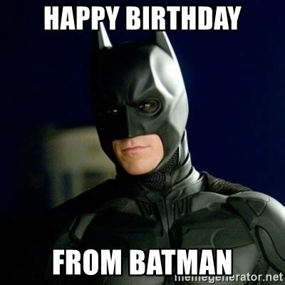 Happy Birthday Batman Memes