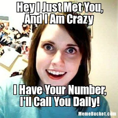Hey I Just Met You Memes I said to him, i have been waiting for you since two o'clock. hey i just met you memes