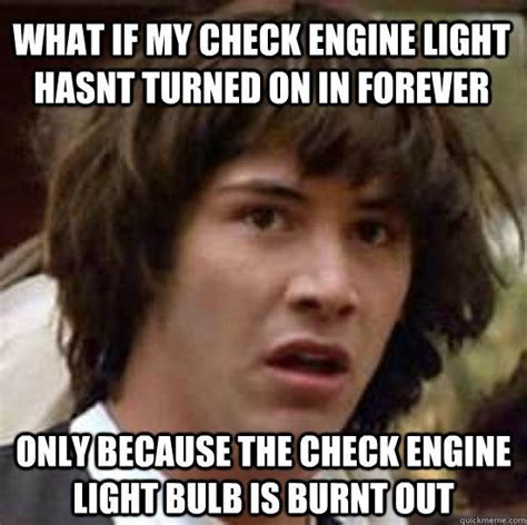 Check engine light Memes